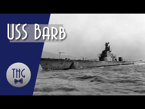 The Submarine That Sank A Train: The U.S.S. Barb