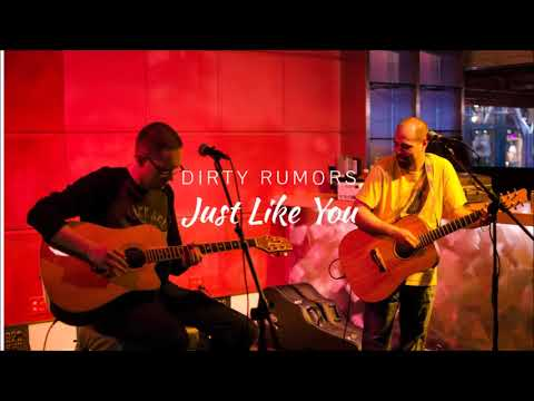 Just Like You (Acoustic) - Dirty Rumors