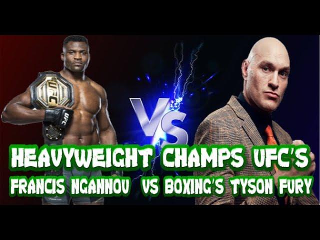 Heavyweight champs UFC's Francis Ngannou  vs boxing's Tyson Fury