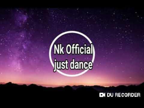 Nk Official।। Just Dance।।