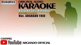 ARGHADO TRIO - DANG NA TOIS ROHAKKU ( ORIGINAL VERSI KARAOKE )