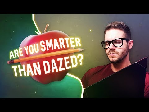 ARE YOU SMARTER THAN YOUR BOY DAZED? (Quick IQ Test)
