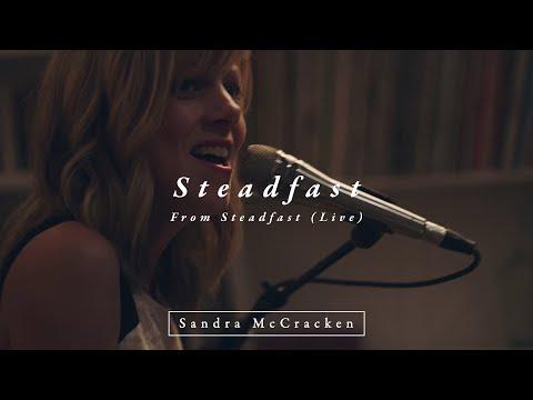 Sandra McCracken - Steadfast (From Steadfast Live)