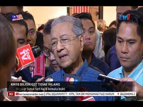 RM18 BILION GST TIDAK HILANG : TUN M CABAR DATUK SERI NAJIB KEMUKA BUKTI (12 OGOS 2018)