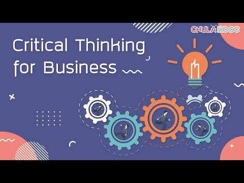 CHULA MOOC | Critical Thinking for Business