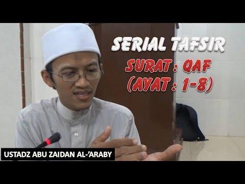 Tafsir Surat Qaf Ayat 1 8 Ustadz Abu Zaidan Al Araby