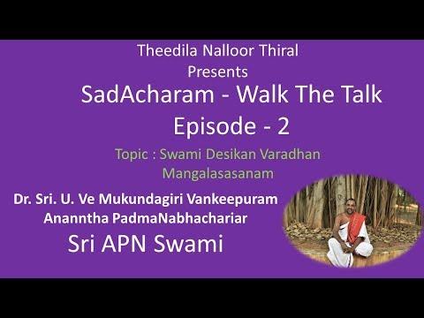 Kanchi Thoopul Swami Desikan Mangalasasana Utsavam -#SadAcharam #Walk theTalk with Sri #APN Swamy -2