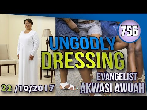 THE DRESSING AND MODESTY OF A HOLY CHRISTIAN BY EVANGELIST AKWASI AWUAH