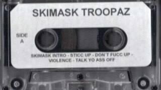 Skimask Troopaz - Sticc Up