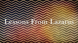 """""""Lessons from Lazarus"""" Grace Community Church Liive"""