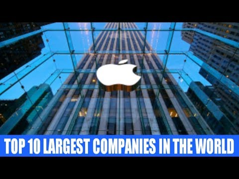TOP 10 Largest Companies in the World 2018