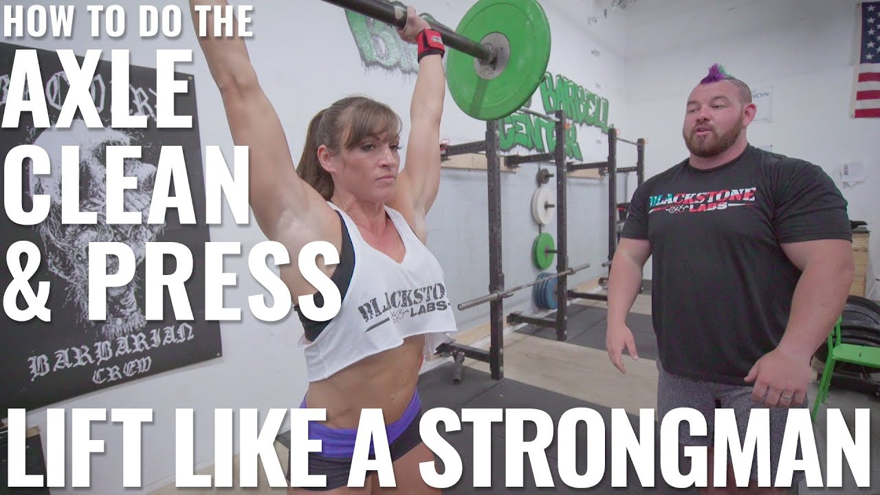 How To Do The Axle Clean & Press | Lift Like A Strongman feat  Rob Kearney  and Kristen Graham