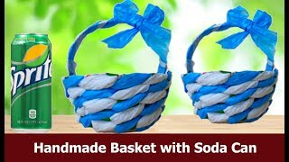 DIY  Handmade Basket Making with EMPTY Soda Can ( SUPER EASY CRAFT )/ Best Out Of Waste Crafts