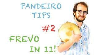 Pandeiro Tips by Krakowski #2 Frevo in 11! (in English)