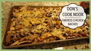 Don's Cook Nook | Smoked Chicken Nachos