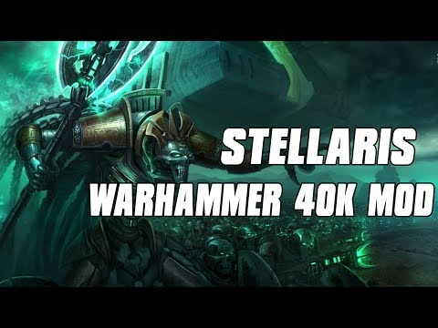 WARHAMMER 40K STELLARIS MOD - Rise of the Necrons