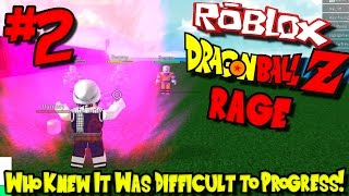 WHO KNEW IT WAS DIFFICULT TO PROGRESS! | Roblox: Dragon Ball Z: Rage - Episode 2