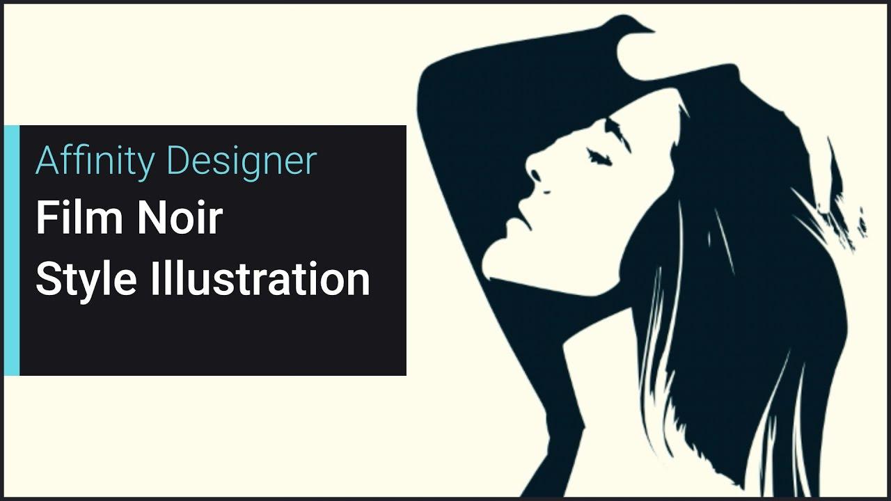 Film Noir Style Illustration (Affinity Designer) - YouTube