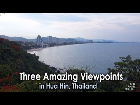 Three Amazing Viewpoints in Hua Hin