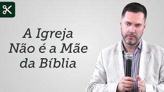 """""""A Igreja Não é a Mãe da Bíblia"""" - Leandro Lima"""