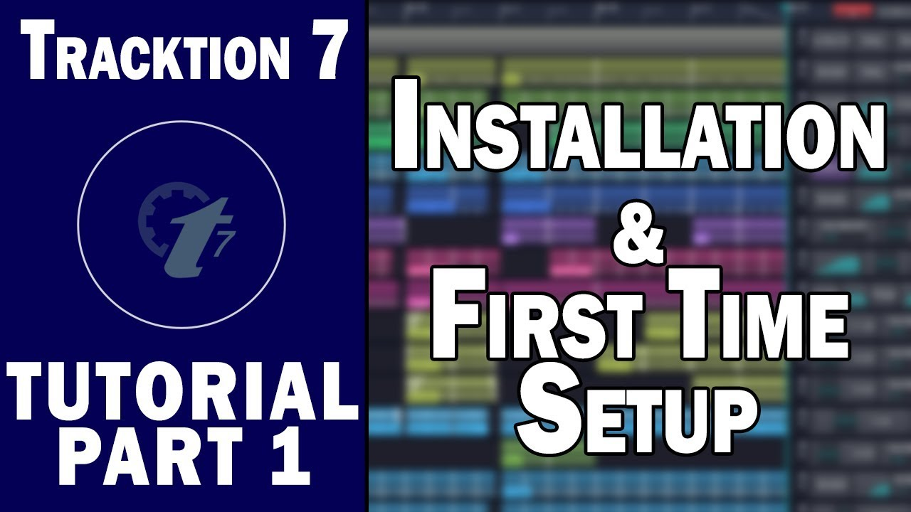Tracktion 7 Free DAW Tutorial (Part 1) – Installation and First Time Setup