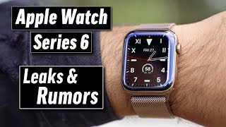 Apple Watch Series 6 Leaks & Rumors: Why you should WAIT