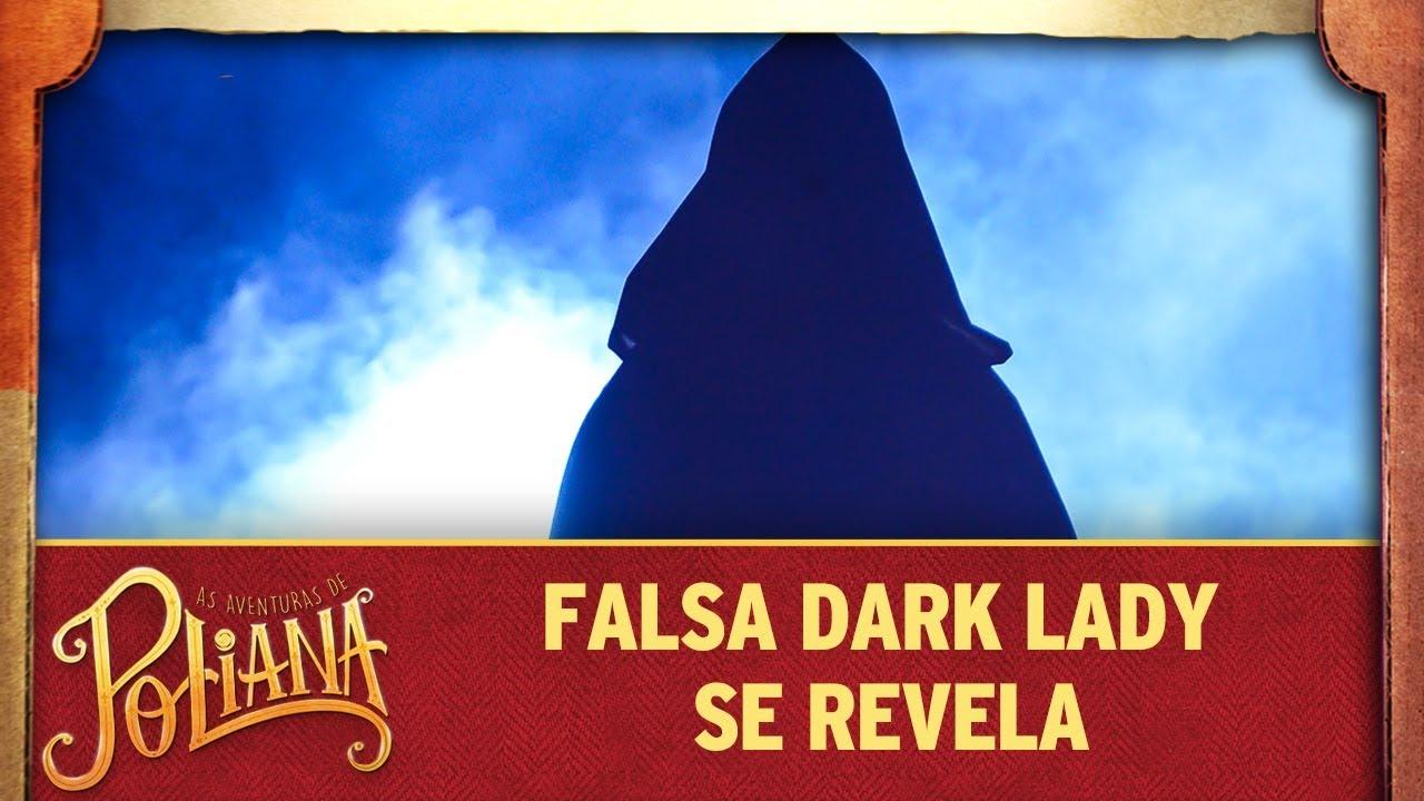 Falsa Dark Lady se revela | As Aventuras de Poliana