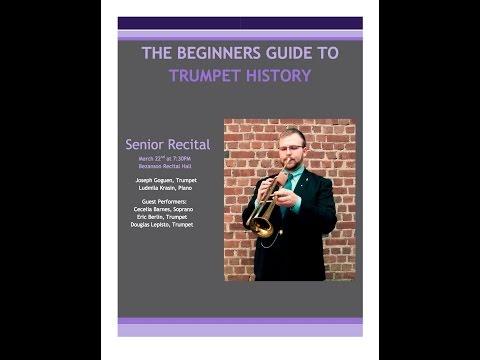Joseph Goguen: Senior Trumpet Recital  - The History of the Trumpet