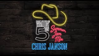 Chris Janson - Waitin' On Five (Summer Mix)