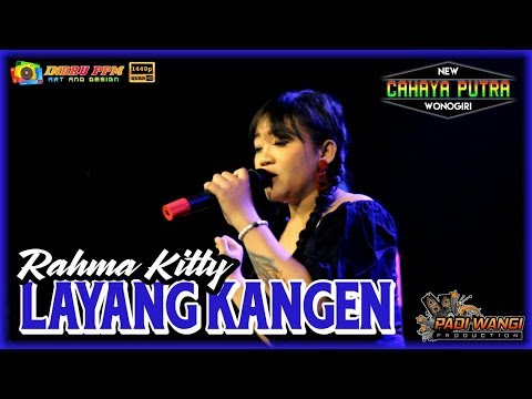RAHMA KITTY - LAYANG KANGEN ( GEDRUK ) NEW CAHAYA PUTRA - PADI WANGI PRODUCTION