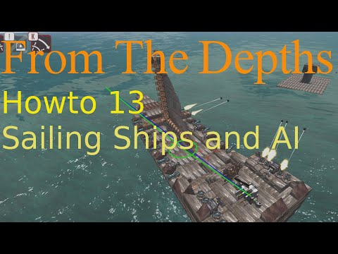 From The Depths HowTo 13-Sailing Ships and AI.Tutorial,Help