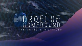 DROELOE Homebound Animated Lyric Video