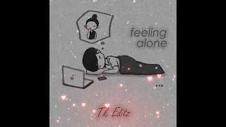Feeling Alone Whatsapp status video 💕