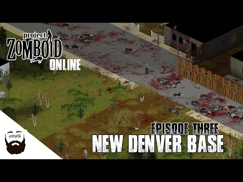 PROJECT ZOMBOID CO-OP - Ep.3 - The New Denver Base