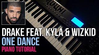 How To Play: Drake feat. Kyla & Wizkid - One Dance (Piano Tutorial) + Sheet Music