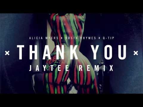Thank You Jaytee Remix ( Busta Rhymes x Q-tip x Alicia Myers )