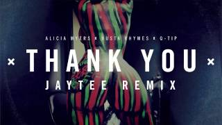 Thank You Jaytee Remix ( Busta Rhymes x Q-tip x Alicia Myers )