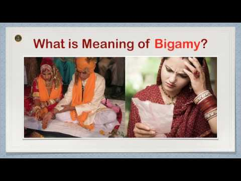 What is Meaning of Bigamy?