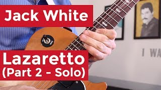 Jack White - Lazaretto - Part 2: Solo (Guitar Lesson) by Shawn Parrotte