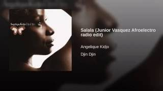 Salala (Junior Vasquez Afroelectro radio edit)