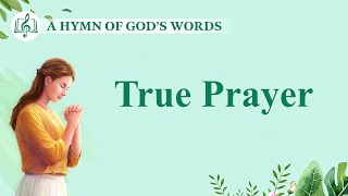 "2020 English Christian Devotional Song | ""True Prayer"""