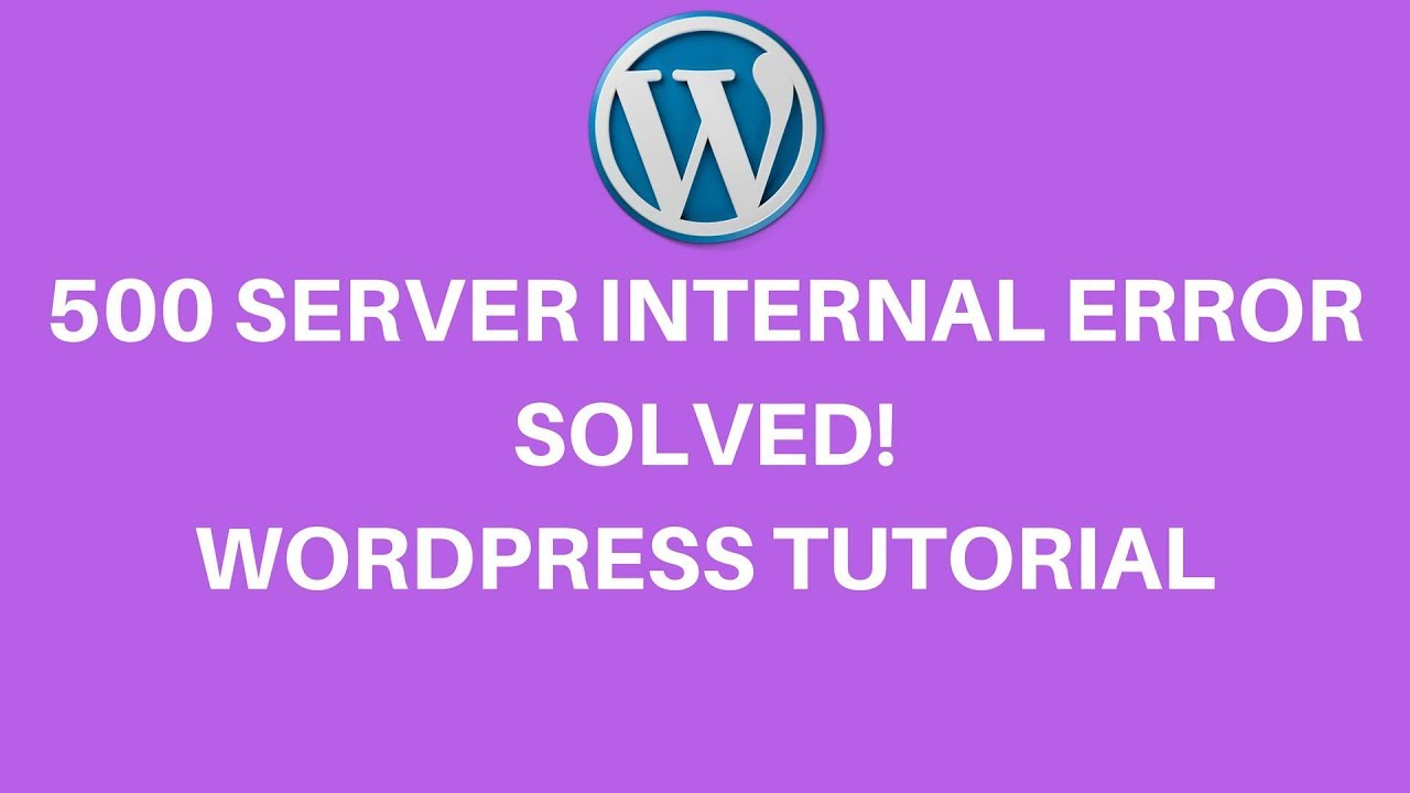 WordPress internal server error, 500 Internal Server Error Solved!