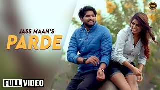 PARDE || JASS MAAN || MISTABAAZ || YAAR ANMULLE RECORDS || Latest Punjabi SONG 2017 ||