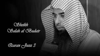 Sheikh Salah al Budair   Quran Juzz 3