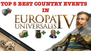 Top 5 Best Country events In Europa Universalis 4