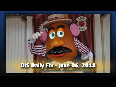 DIS Daily Fix | Your Disney News for 06/06/18