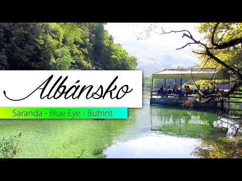 Albansko - Butrint, Saranda, Blue eye - Travel Guide