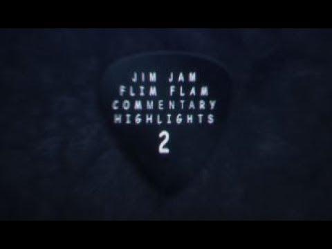 Jim Jam Flim Flam Commentary Highlights 2