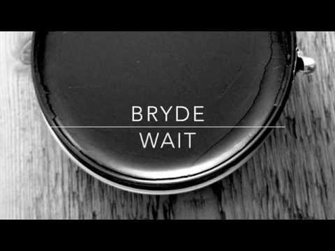 Bryde - Wait (demo - audio)