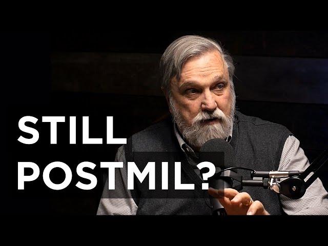 Are You Still Postmil? | Doug Wilson